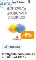 Inteligenta emotionala a copiilor ed.2016 - Lawrence E. Shapiro